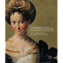 Correggio and Parmigianino: Art in Parma During the Sixteenth Century