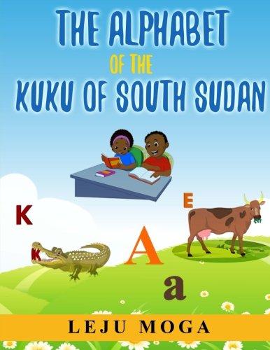 The Alphabet Of The Kuku Of South Sudan  Kuku Of South Sudan Grammar Series