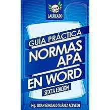 Guía práctica Normas APA en Word: Sexta Edición (Spanish Edition)