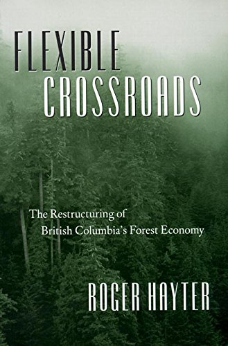 Download Flexible Crossroads: The Restructuring of British Columbia's Forest Economy ebook