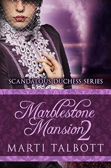 Marblestone Mansion, Book 2 (Scandalous Duchess Series) by [Talbott, Marti]