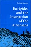 Euripides and the Instruction of the Athenians