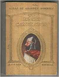 Vidas de Grandes Hombres: El Cid Campeador: Amazon.es: A