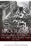 Black Tuesday: The History and Legacy of the Wall Street Crash of 1929