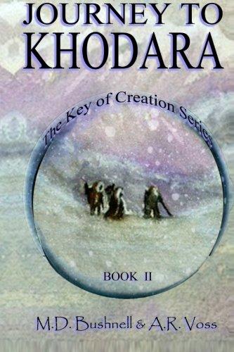 Read Online Journey to Khodara (The Key of Creation) PDF