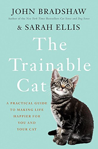 Book Cover: Trainable cat : a practical guide to making life happier for you and your cat