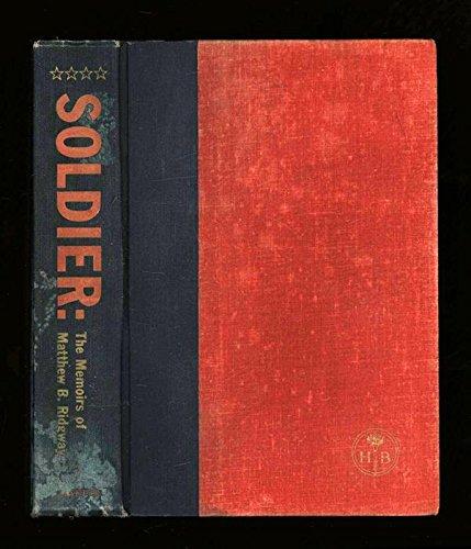 SOLDIER: The Memoirs of Matthew B. Ridgway.