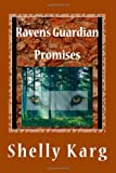 Raven's Guardian: Promises, Shelly Karg, 1490330062