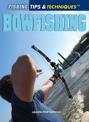Bowfishing (Fishing: Tips & Techniques)
