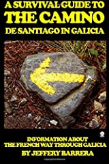 A Survival Guide to the Camino de Santiago in Galicia: Information about the French Way through Galicia Paperback