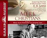 img - for Mere Christians: Inspiring Stories of Encounters with C.S. Lewis book / textbook / text book