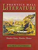 Prentice Hall Literature Timeless Voices Timeless Themes 7th Edition Student Edition Grade 11 2002c
