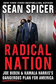 RADICAL NATION: Joe Biden and Kamala Harris's Dangerous Plan for America