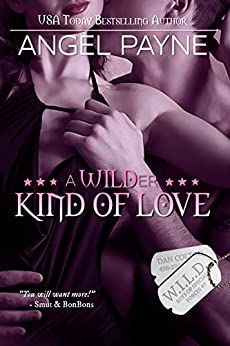 A WILDer Kind Of Love--A WILD Boys Novel (The WILD Boys of Special Forces Book 7) by [Payne, Angel]