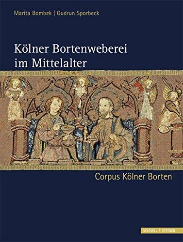 Kolner-Bortenweberei-Im-Mittelalter-Corpus-Kolner-Borten-German-Edition