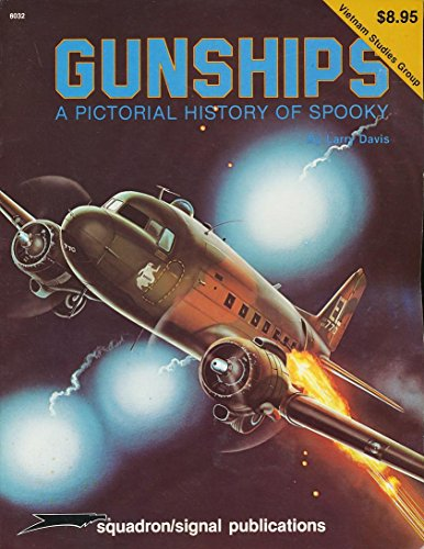(Gunships: A Pictorial History of Spooky - Vietnam Studies Group series (6032))
