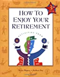 How to Enjoy Your Retirement, Third Edition: Activities from A to Z