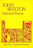 John Skelton (1460-1529) : Selected Poems, Skelton, John, 0856353086