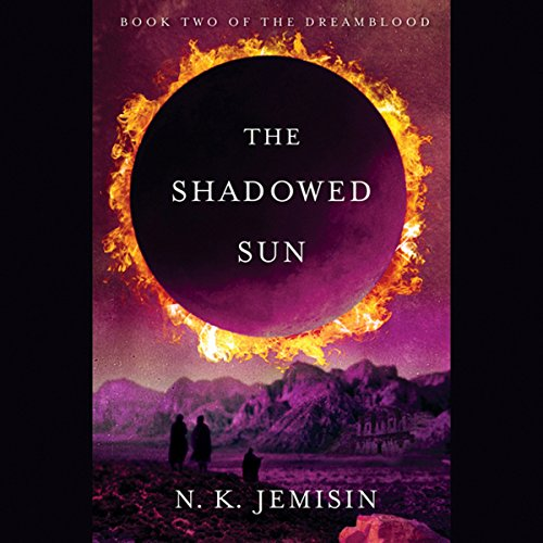 The Shadowed Sun: Dreamblood, Book 2