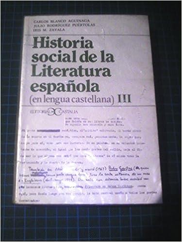 III. historia social de la literatura española en lengua castellana: Amazon.es: Carlos Blanco Aguinaga, Julio Rodriguez Puertolas, Iris M. Zavala: Libros