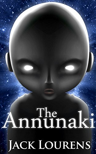 Book: The Annunaki - The Dawn of Man by Jack Lourens