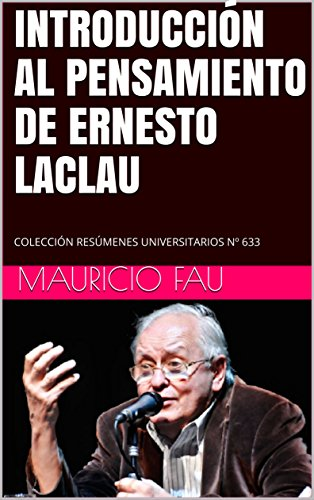 INTRODUCCIÓN AL PENSAMIENTO DE ERNESTO LACLAU: COLECCIÓN RESÚMENES UNIVERSITARIOS Nº 633 (Spanish Edition)