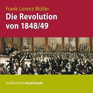 Die Revolution von 1848/49 Hörbuch