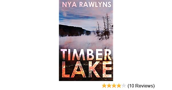 Timber Lake The Snowy Range Series Book 2 Kindle Edition By Nya