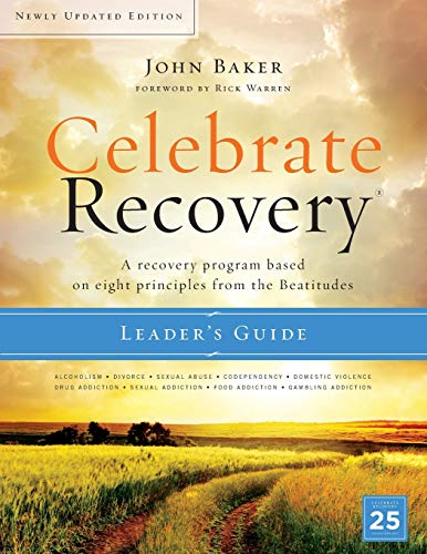 Celebrate Recovery Updated Leader's Guide: A Recovery Program Based on Eight Principles from the Beatitudes (The Best Recovery Program)