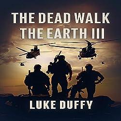 The Dead Walk the Earth: Part III