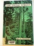 The Living Forest, Peter K. Schoonmaker, 0894902709