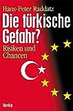 Die türkische Gefahr?: Risiken und Chancen