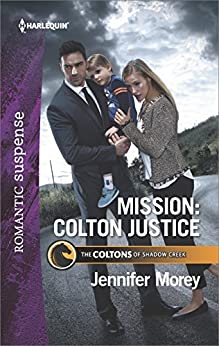 Mission: Colton Justice (The Coltons of Shadow Creek) by [Morey, Jennifer]