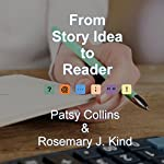 From Story Idea to Reader | Rosemary J Kind,Patsy Collins