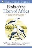 Birds of the Horn of Africa: Ethiopia, Eritrea, Djibouti, Somalia and Socotra. by Nigel Redman, John Fanshawe, Terry Stevenson (Princeton Field Guides)