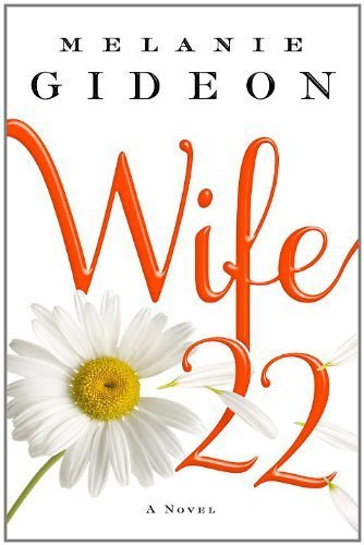 Wife 22: A Novel by Gideon, Melanie 1st (first) Edition [Hardcover(2012/5/29)]
