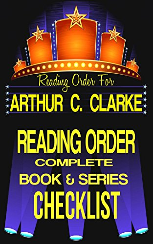 ARTHUR C. CLARKE: SERIES READING ORDER & BOOK CHECKLIST: INCLUDES LISTS FOR THE SERIES: SPACE ODYSSEY, RAMA, TIME ODYSSEY & MORE! (Greatest Authors Series ... & Checklist Series 4) (English Edition)