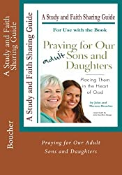 Praying for Our Adult Sons and Daughters:  A Study and Faith Sharing Guide