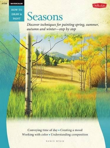 Watercolor: Seasons: Discover techniques for painting spring; summer; autumn; and winter--step by step (How to Draw & Paint)