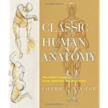 Classic Human Anatomy: The Artist's Guide to Form, Function, and Movement