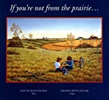 If You're Not from the Prairie..., David Bouchard, 0689801033