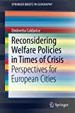 img - for Reconsidering Welfare Policies in Times of Crisis: Perspectives for European Cities (SpringerBriefs in Geography) book / textbook / text book
