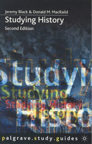 Studying History 2nd ed (Macmillan How to Study) 2nd (second) Revised Edition by Black, Jeremy, MacRaild, Donald M. published by Palgrave Macmillan (2000)
