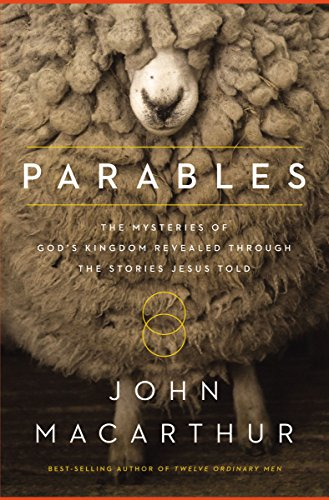 Parables: The Mysteries of God's Kingdom Revealed Through the Stories Jesus Told (Best Parables Of Jesus)