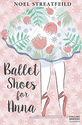 Ballet Shoes for Anna (Essential Modern Classics) (English Edition)