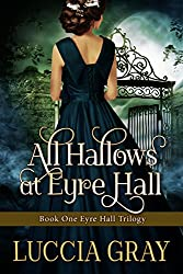 All Hallows at Eyre Hall: The Breathtaking Sequel to Jane Eyre (The Eyre Hall Trilogy Book 1)