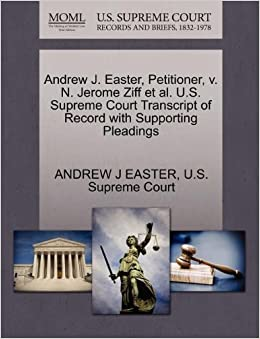 Book Andrew J. Easter, Petitioner, v. N. Jerome Ziff et al. U.S. Supreme Court Transcript of Record with Supporting Pleadings
