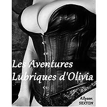Les Aventures Lubriques d'Olivia (French Edition)