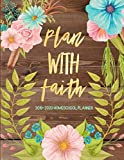 Plan With Faith 2019-2020 Homeschool Planner: Homeschooling Curriculum Planner | Weekly, Monthly Year Academic Planner | Christian Organizer Rustic Wood