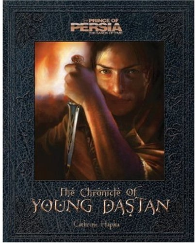 Prince of Persia: The Chronicle of Young Dastan (Disney Prince of Persia: The Sands of Time)